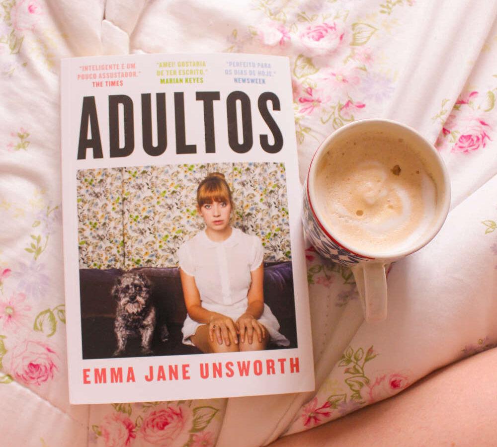 Adultos, de Emma Jane Unswort, e como tentamos criar a melhor versão de nós mesmos na internet